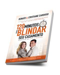 Livro 120 Minutos para Blindar seu casamento de Renato e Cristiane Cardoso