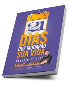 Livro 21 Dias que mudarão a sua vida: desafio de João de Renato Cardoso