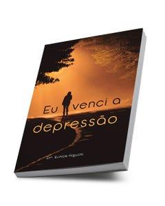 Livro Eu venci a depressão da Drª Eunice Higuchi