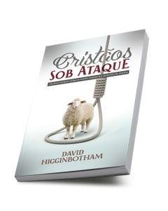 Livro Cristãos sob Ataque de David Higginbotham