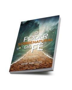Livro O Poder Sobrenatural da Fé