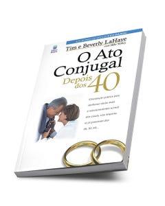 Livro o Ato Conjudal Depois do 40 de Tim e Beverly LaHaye