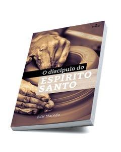 Livro o Discípulo do Espírito Santo do Bispo Edir Macedo