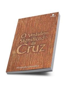 Livro O verdadeiro significado da Cruz de Marcelo Crivella