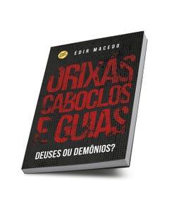 Livro Orixás Caboblos e Guias - deuses ou demônios?