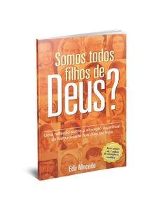 Livro Somos Todos Filhos de Deus? do Bispo Edir Macedo