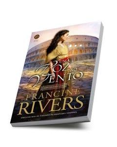Livro Uma Voz ao Vento de Francine Rivers